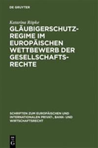 Gl ubigerschutzregime Im Europ ischen Wettbewerb Der Gesellschaftsrechte