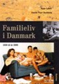 Familieliv i Danmark, 1550 til år 2000