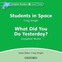 Students in Space and What Did You Do Yesterday?