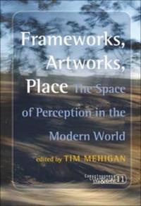 Frameworks, Artworks, Place