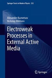 Electroweak Processes in External Active Media