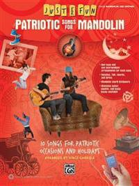 Just for Fun -- Patriotic Songs for Mandolin: 10 Songs for Patriotic Occasions and Holidays