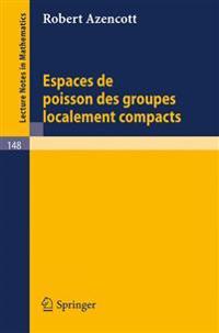Espaces De Poisson Des Groupes Localement Compacts/ Locally Compact Groups of Fish