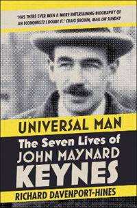 Universal man - the seven lives of john maynard keynes