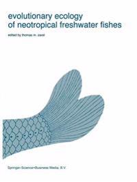 Evolutionary Ecology of Neotropical Fishes