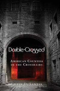 Double-Crossed: American Countess in the Crosshairs