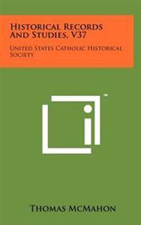 Historical Records and Studies, V37: United States Catholic Historical Society