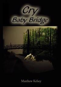 Cry Baby Bridge
