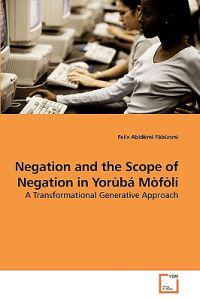 Negation and the Scope of Negation in Yoruba Mofoli