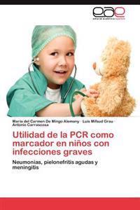 Utilidad de La PCR Como Marcador En Ninos Con Infecciones Graves