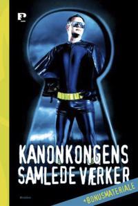 Kanonkongens samlede værker + bonusmateriale
