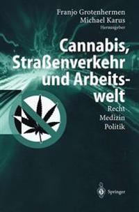 Cannabis, Stra�enverkehr Und Arbeitswelt
