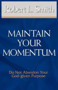 Maintain Your Momentum