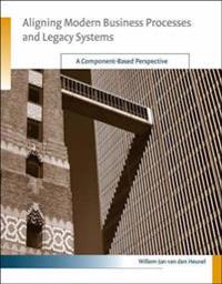 Aligning Modern Business Processes And Legacy Systems