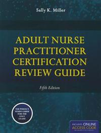 Adult Nurse Practioner Certification Review Guide