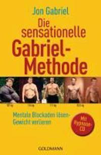 Gabriel, J: Die sensationelle Gabriel-Methode