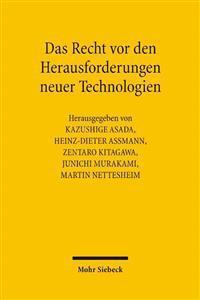 Das Recht VOR Den Herausforderungen Neuer Technologien: Deutsch-Japanisches Symposium in Tubingen Vom 12. Bis 18. Juli 2004