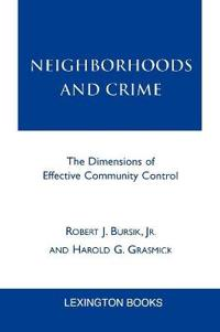 Neighborhoods and Crime: The Dimensions of Effective Community Control