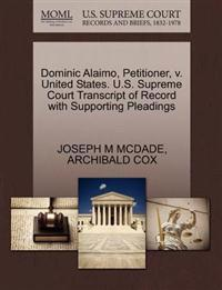 Dominic Alaimo, Petitioner, V. United States. U.S. Supreme Court Transcript of Record with Supporting Pleadings