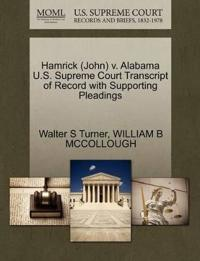 Hamrick (John) V. Alabama U.S. Supreme Court Transcript of Record with Supporting Pleadings
