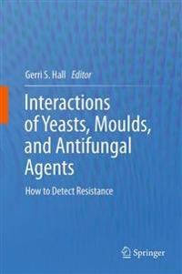 Interactions of Yeasts, Moulds, and Antifugal Agents