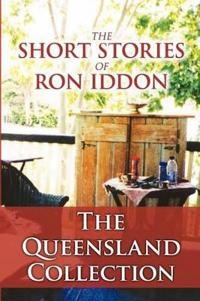 The Short Stories of Ron Iddon ... the Queensland Collection