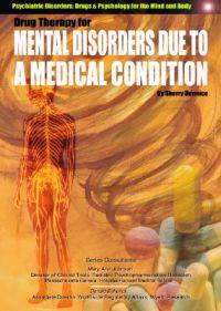 Drug Therapy for Mental Disorders Caused by a Medical Condition