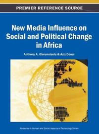 New Media Influence on Social and Political Change in Africa