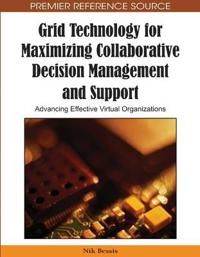 Grid Technology for Maximizing Collaborative Decision Management and Support