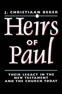 Heirs of Paul: Their Legacy in the New Testament and the Church Today