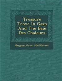 Treasure Trove In Gasp¿ And The Baie Des Chaleurs