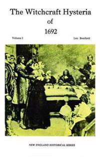 The Witchcraft Hysteria of 1692