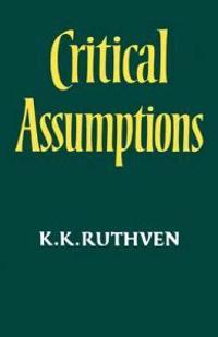 Critical Assumptions