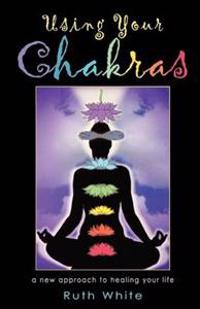 Using Your Chakras