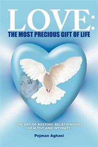 Love: the Most Precious Gift of Life:the