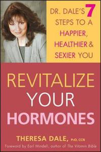 Revitalize Your Hormones: Dr. Dale's 7 Steps to a Happier, Healthier, and S