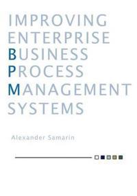 Improving Enterprise Business Process Management Systems