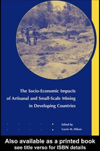 Socio-Economic Impacts of Artisanal and Small-Scale Mining in Developing Countries