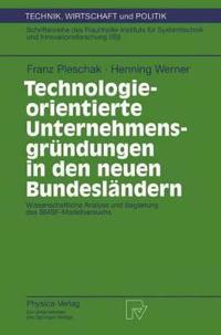 Technologieorientierte Unternehmensgrundungen in Den Neuen Bundeslandern