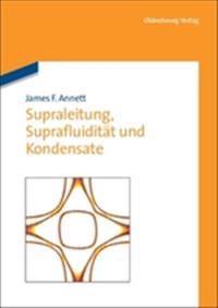 Supraleitung, Suprafluidität Und Kondensate