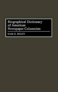 Biographical Dictionary of American Newspaper Columnists