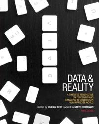 Data and Reality: A Timeless Perspective on Perceiving and Managing Information in Our Imprecise World, 3rd Edition