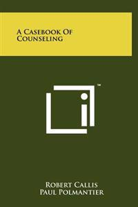 A Casebook of Counseling