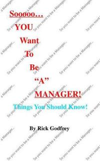 Sooooo... You Want to Be a Manager! Things You Should Know!