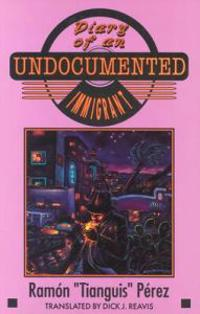 Diary of an Undocumented Immigrant