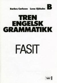 Tren engelsk grammatikk; fasit B