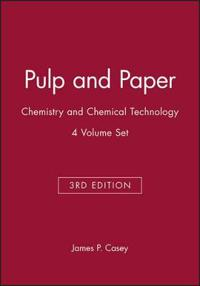 Pulp and Paper: Chemistry and Chemical Technology, 4 Volume Set