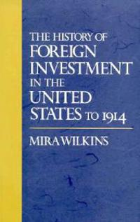 The History of Foreign Investment in the United States to 1914