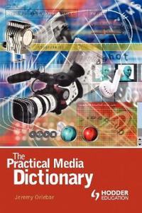 The Practical Media Dictionary