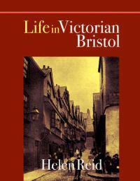 LIFE IN VICTORIAN BRISTOL